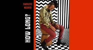 Fantastic Negrito - How long