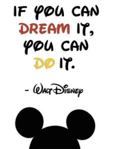 Disney if you can dream it you can do it