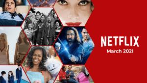 Σε φωτογραφία όλες οι νέες κυκλοφορίες σε ταινίες και σειρές του Netflix - Μάρτιος 2021