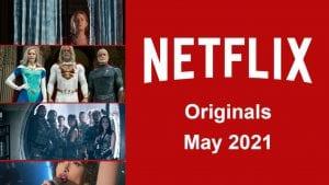 νέες κυκλοφορίες σε ταινίες και σειρές, Μάιος στο netflix