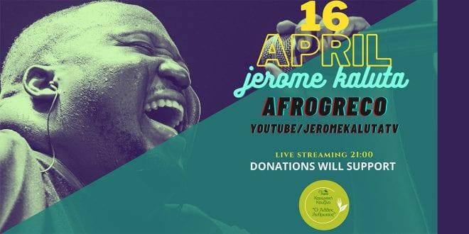 Jerome Kaluta Afrogreco Live Streaming Concert